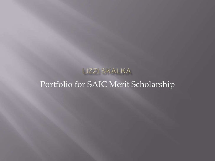 Portfolio for SAIC Merit Scholarship