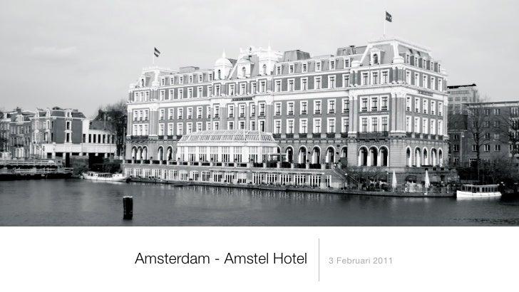Amsterdam - Amstel Hotel   3 Februari 2011