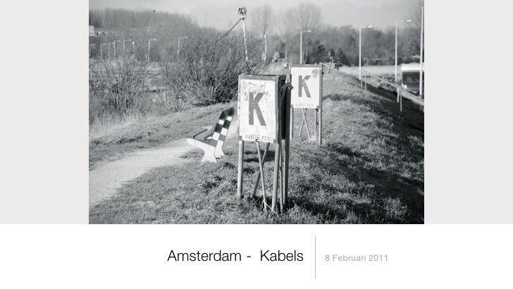 Amsterdam - Kabels   8 Februari 2011