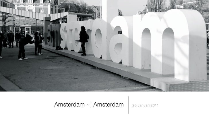Amsterdam - I Amsterdam   28 Januari 2011