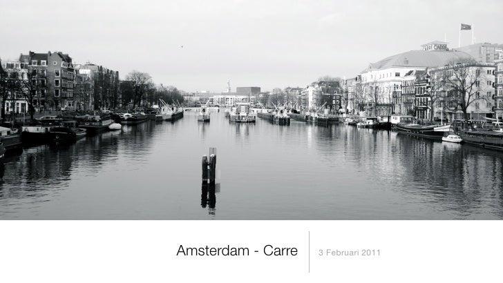 Amsterdam - Carre   3 Februari 2011