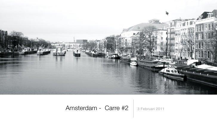 Amsterdam - Carre #2   3 Februari 2011