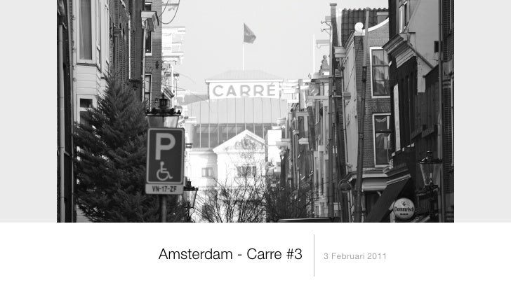 Amsterdam - Carre #3   3 Februari 2011