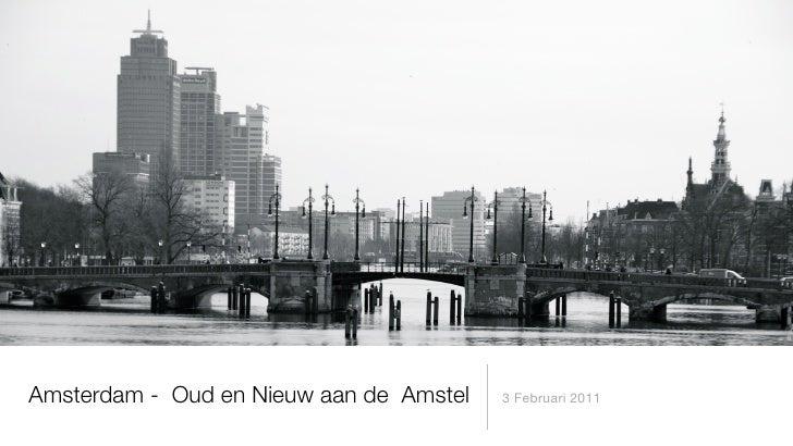 Amsterdam - Oud en Nieuw aan de Amstel   3 Februari 2011