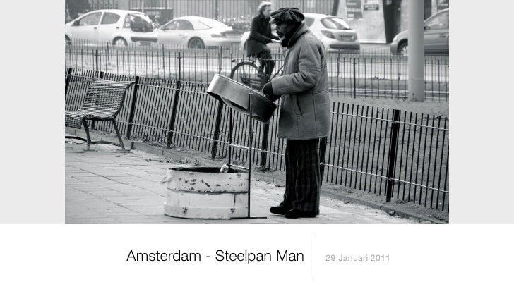 Amsterdam - Steelpan Man   29 Januari 2011