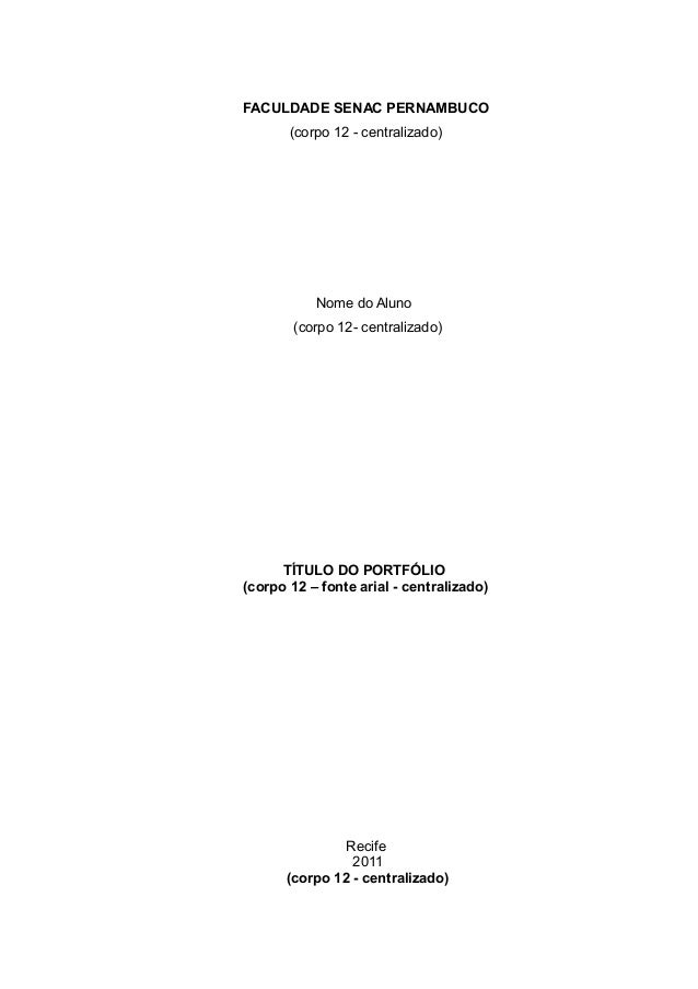 FACULDADE SENAC PERNAMBUCO (corpo 12 - centralizado)  Nome do Aluno (corpo 12- centralizado)  TÍTULO DO PORTFÓLIO (corpo 1...