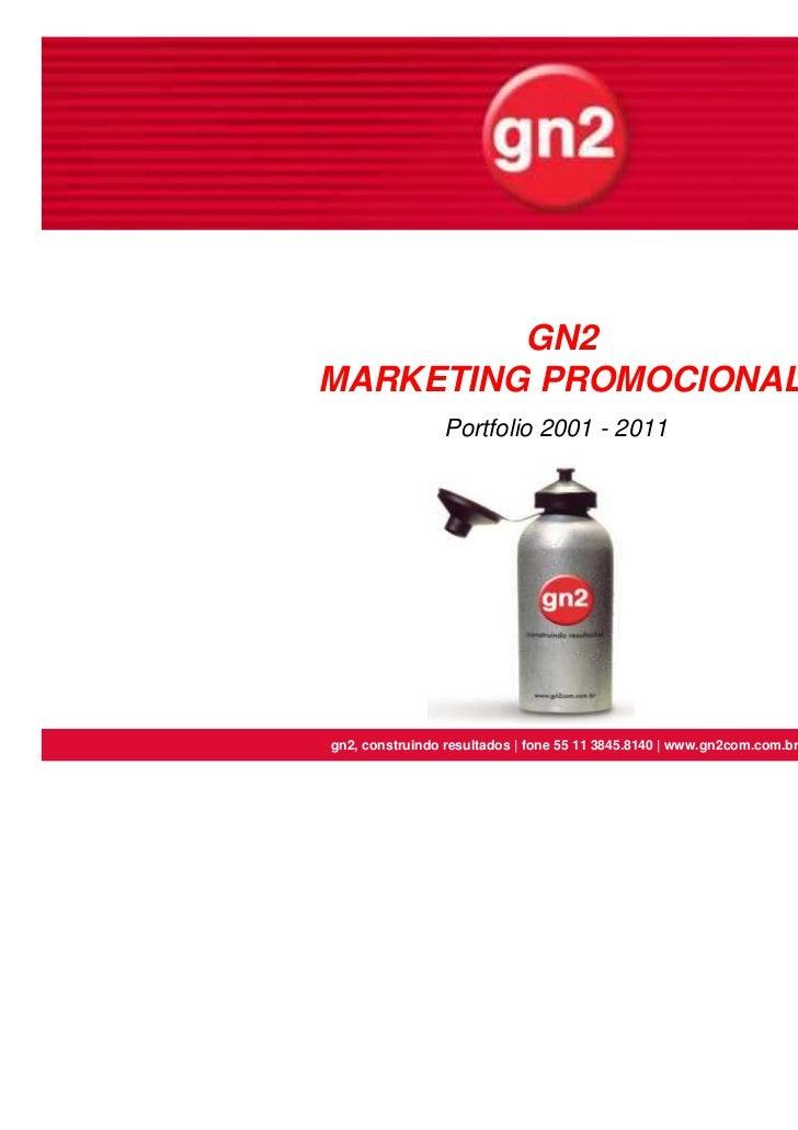 GN2MARKETING PROMOCIONAL                Portfolio 2001 - 2011gn2, construindo resultados   fone 55 11 3845.8140   www.gn2c...