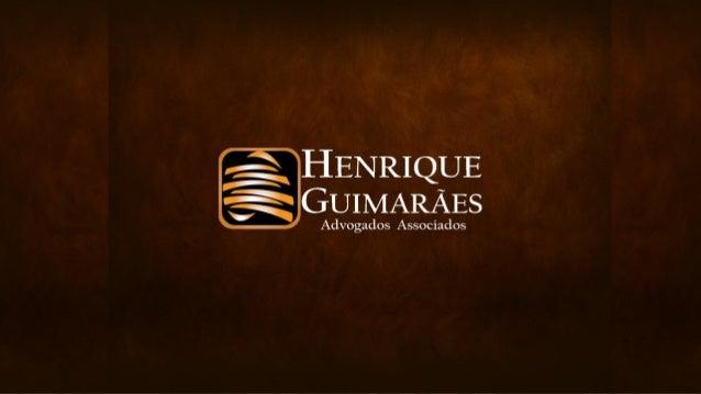 Henrique Guimarães Advogados Associados alia tradição e modernidade na prestação de serviços advocatícios na área empresar...