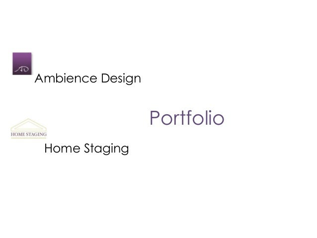 Ambience Design                  Portfolio Home Staging