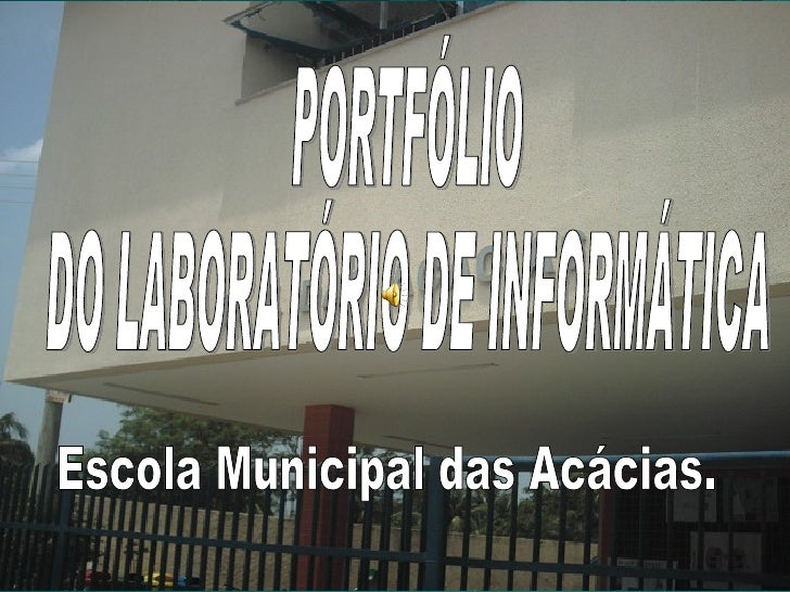 PORTFÓLIO  DO LABORATÓRIO DE INFORMÁTICA Escola Municipal das Acácias.