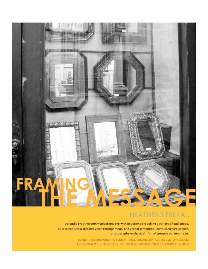 FRAMING   THE MESSAGE                                         HEATHER STREKAL        versatile creative communications pro...