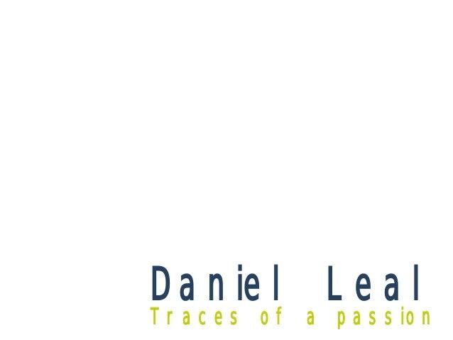 Daniel LealTraces of a passion