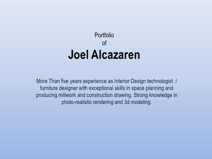 Portfolio                              of               Joel AlcazarenMore Than five years experience as Interior Design t...
