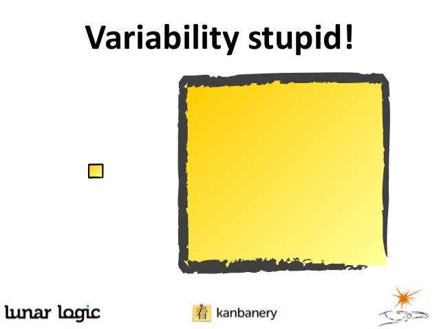 We should learn toabsorb variability,not to fight it