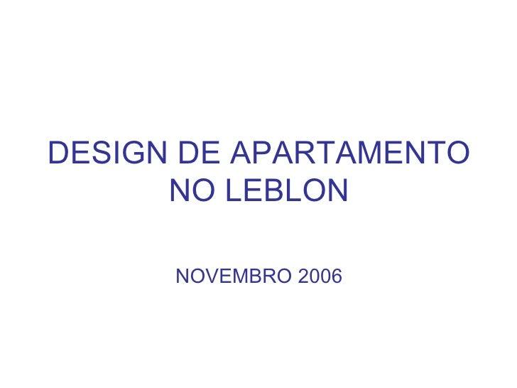 DESIGN DE APARTAMENTO NO LEBLON NOVEMBRO 2006