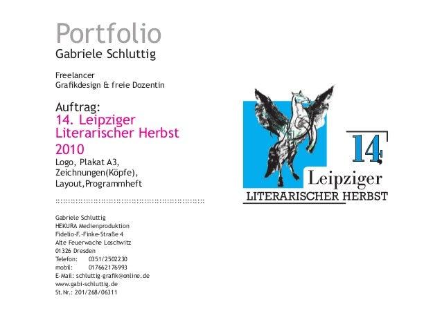 Portfolio Gabriele Schluttig Freelancer Grafikdesign & freie Dozentin Auftrag: 14. Leipziger Literarischer Herbst 2010 Log...