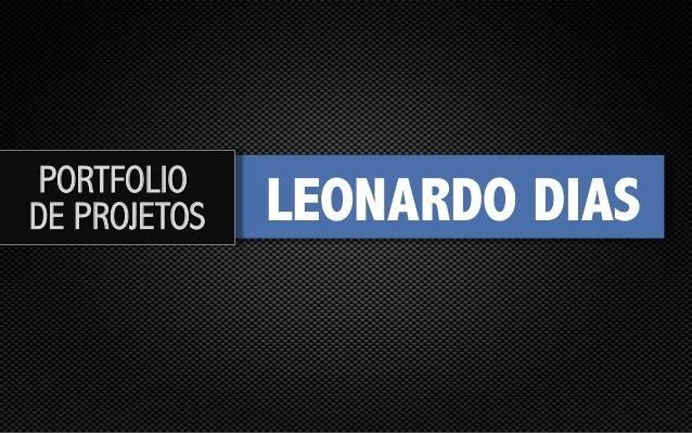 PORTFOLIO DE PROJETOS  LEONARDO DIAS