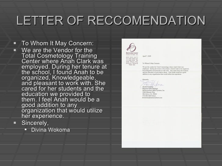 LETTER OF RECCOMENDATION <ul><li>To Whom It May Concern: </li></ul><ul><li>We are the Vendor for the Total Cosmetology Tra...