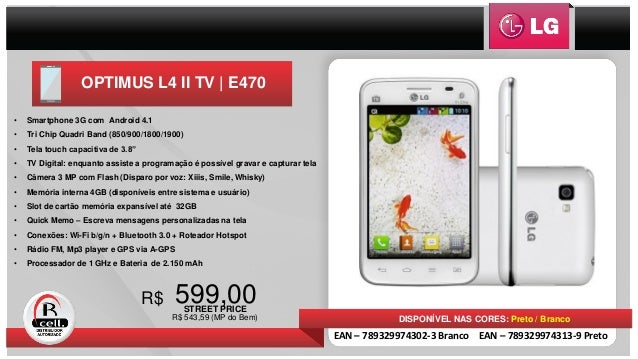 599,00R$ DISPONÍVEL NAS CORES: Preto / Branco EAN – 789329974302-3 Branco EAN – 789329974313-9 Preto • Smartphone 3G com A...