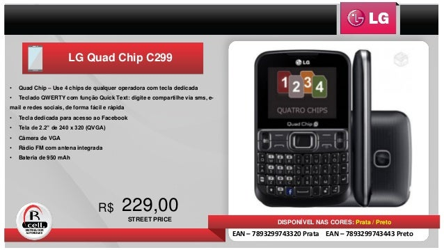 229,00R$ DISPONÍVEL NAS CORES: Prata / Preto EAN – 7893299743320 Prata EAN – 7893299743443 Preto • Quad Chip – Use 4 chips...