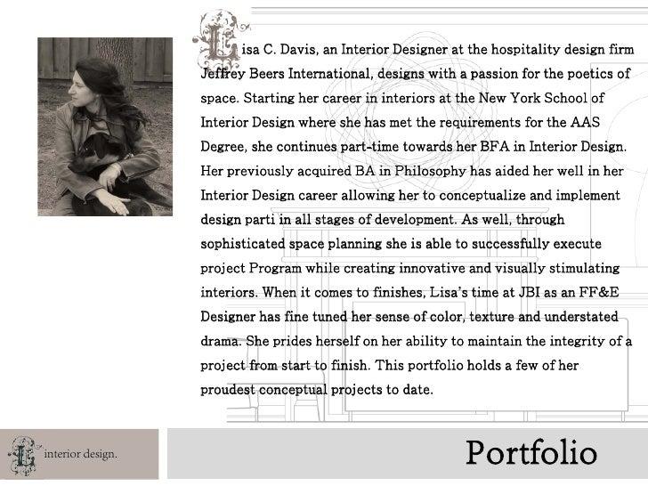 isa C. Davis, an Interior Designer at the hospitality design firm                    Jeffrey Beers International, designs ...