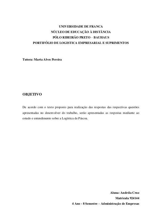 UNIVERSIDADE DE FRANCA NÚCLEO DE EDUCAÇÃO À DISTÂNCIA PÓLO RIBEIRÃO PRETO – BAUHAUS PORTIFÓLIO DE LOGISTICA EMPRESARIAL E ...