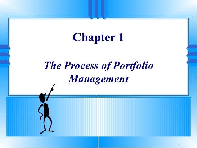 1 Chapter 1 The Process of Portfolio Management