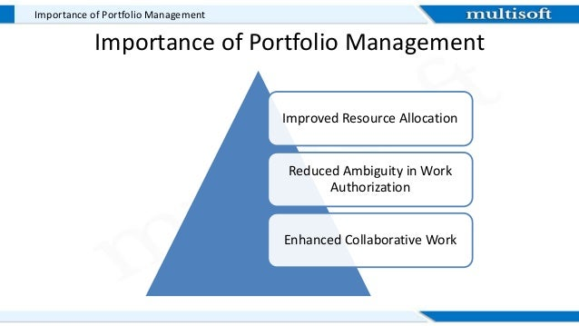 relevance of portfolio management in the See this details what is a portfolio a portfolio can be defined as different investments tools namely stocks, shares, mutual funds, bonds, cash all combined together depending specifically.