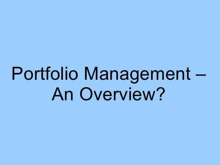 Portfolio Management – An Overview?