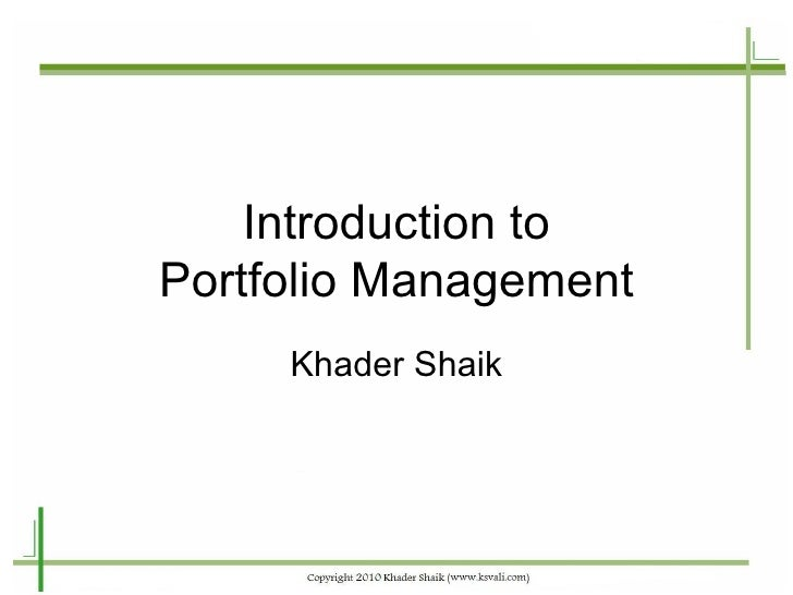 Introduction to Portfolio Management Khader Shaik