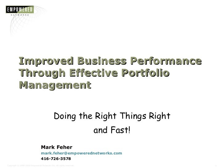 Improved Business Performance Through Effective Portfolio Management Doing the Right Things Right and Fast! Mark Feher [em...
