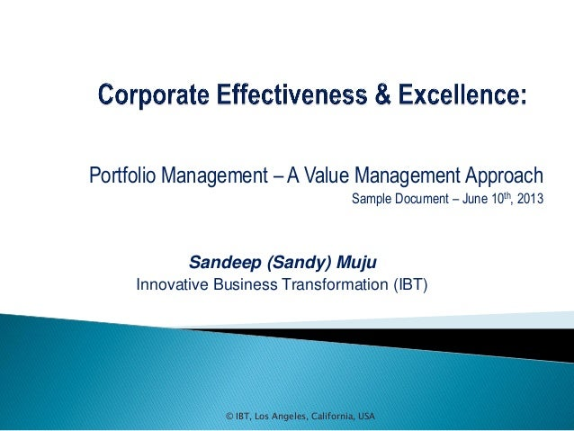 © IBT, Los Angeles, California, USAPortfolio Management – A Value Management ApproachSample Document – June 10th, 2013Sand...