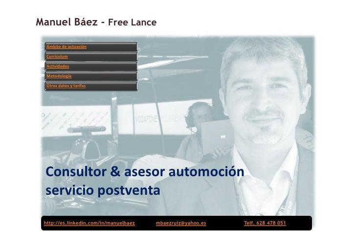 Manuel Báez - Free Lance    Ámbito de actuación    Currículum    Actividades    Metodología    Otros datos y tarifas      ...