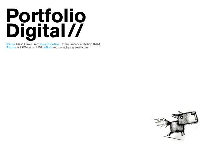 Portfolio Digital// Name Marc-Oliver Gern Qualification Communication-Design (MA) Phone +1 604 902 1196 eMail mo.gern@goog...