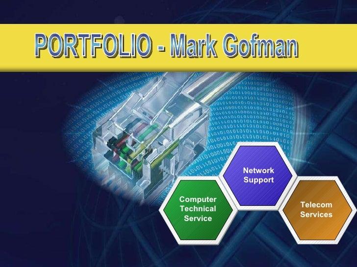 PORTFOLIO - Mark Gofman Network Support Computer Technical Service Telecom Services