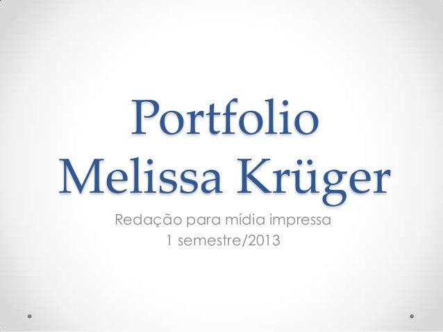 Portfolio Melissa Krüger Redação para mídia impressa 1 semestre/2013
