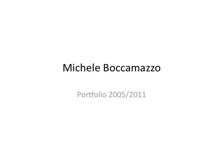 MicheleBoccamazzo  Por/olio2005/2011