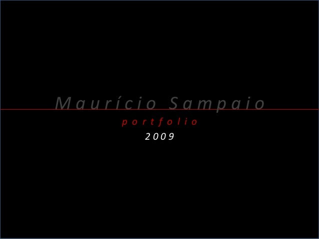 Maurício Sampaio p o r t f o l i o 2009