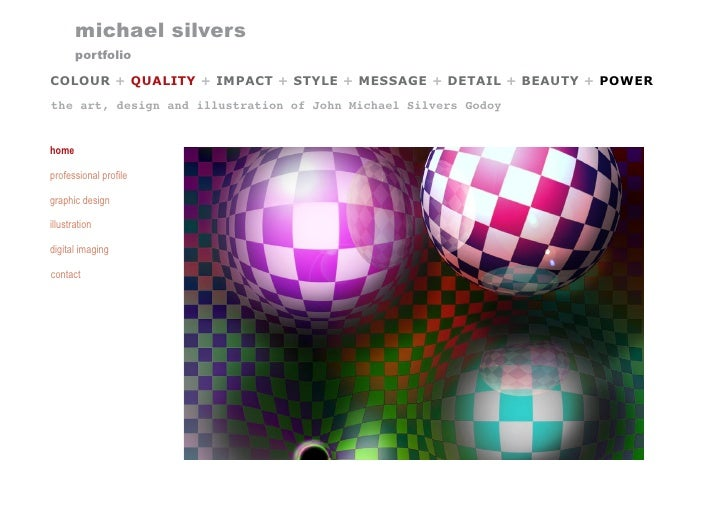 michael silvers       portfolioCOLOUR + QUALITY + IMPACT + STYLE + MESSAGE + DETAIL + BEAUTY + POWERthe art, design and il...