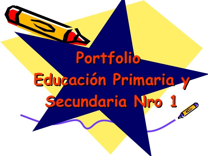 Portfolio  Educación Primaria y Secundaria Nro 1