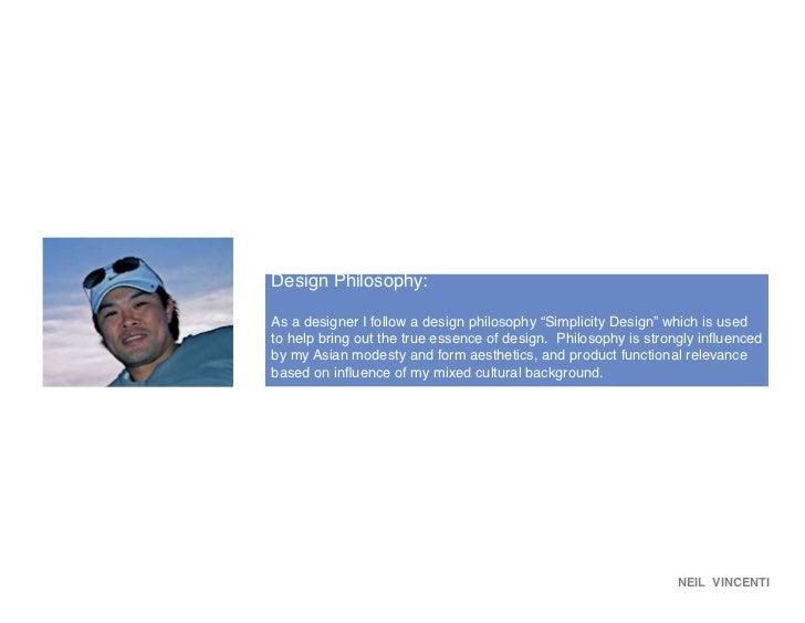 "design brief               Design Philosophy:                As a designer I follow a design philosophy ""Simplicity Design..."