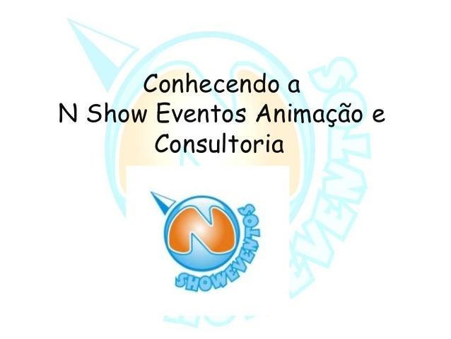 Conhecendo a N Show Eventos Animação e Consultoria
