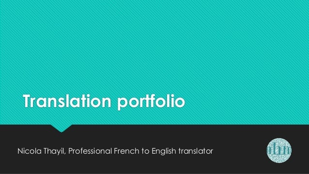 Translation portfolio Nicola Thayil, Professional French to English translator