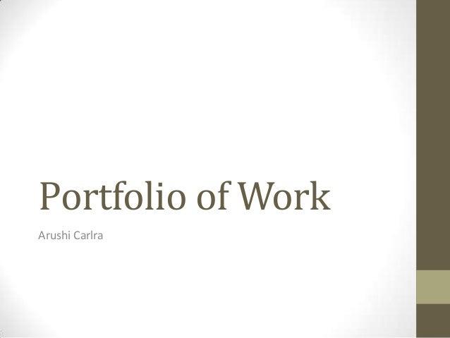 Portfolio of WorkArushi Carlra