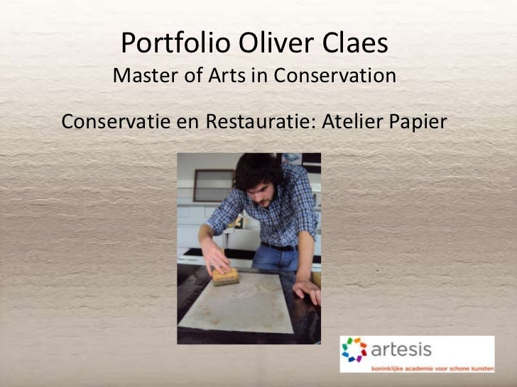 Portfolio Oliver Claes     Master of Arts in ConservationConservatie en Restauratie: Atelier Papier