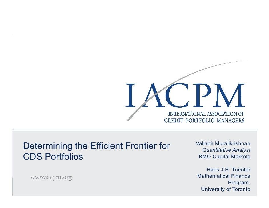 Vallabh MuralikrishnanDetermining the Efficient Frontier for                  Quantitative AnalystCDS Portfolios          ...