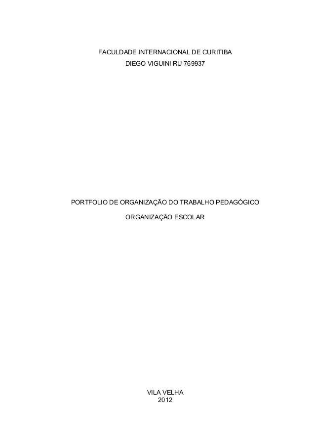 FACULDADE INTERNACIONAL DE CURITIBA DIEGO VIGUINI RU 769937 PORTFOLIO DE ORGANIZAÇÃO DO TRABALHO PEDAGÓGICO ORGANIZAÇÃO ES...