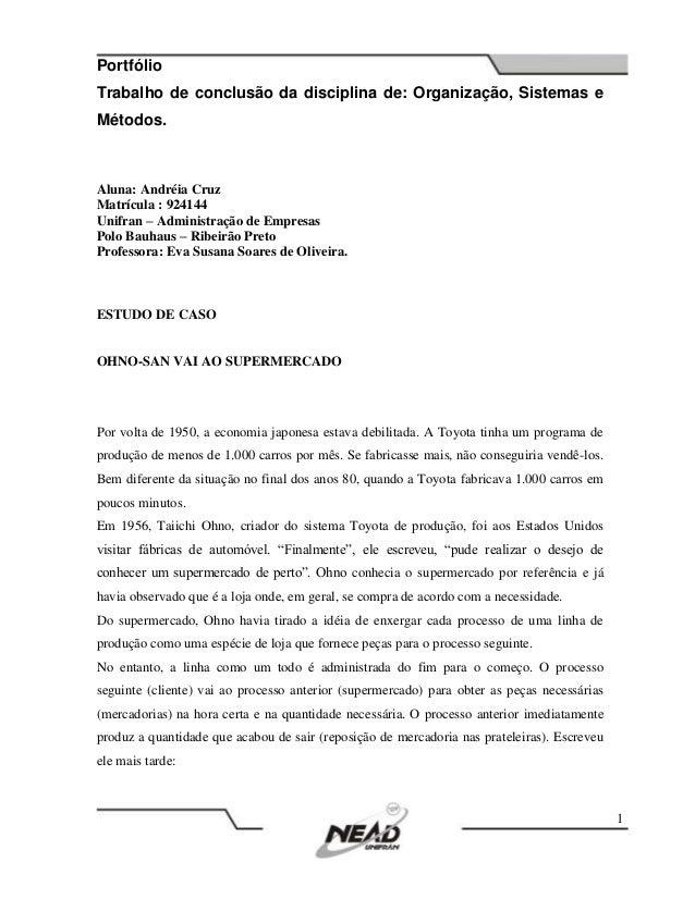PortfólioTrabalho de conclusão da disciplina de: Organização, Sistemas eMétodos.1Aluna: Andréia CruzMatrícula : 924144Unif...