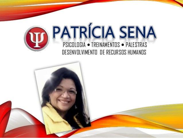 PSICOLOGIA  TREINAMENTOS  PALESTRAS DESENVOLVIMENTO DE RECURSOS HUMANOS