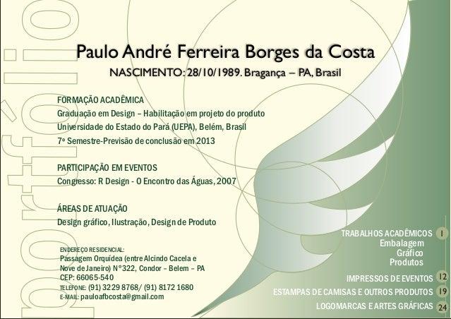 or tfóli Paulo André Ferreira Borges da Costa                    NASCIMENTO: 28/10/1989. Bragança – PA, Brasil    FORMAÇÃO...